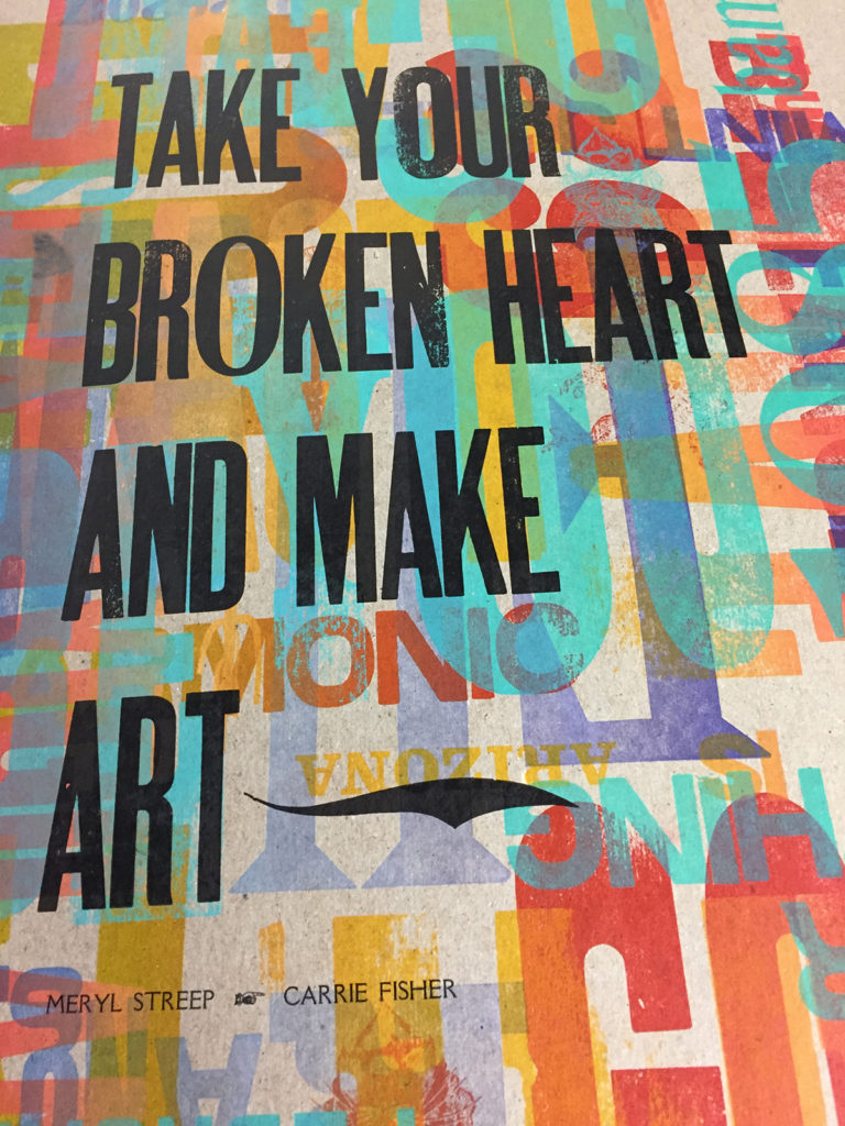 """Image of poster created by Jeryl Jones """"Take your broken art and create art. -Meryl Streep and Carrie Fisher """""""